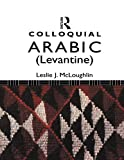 img - for Colloquial Arabic (Levantine) (Colloquial Series) book / textbook / text book