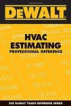 DEWALT HVAC Estimating Professional Reference (Dewalt Trade Reference)