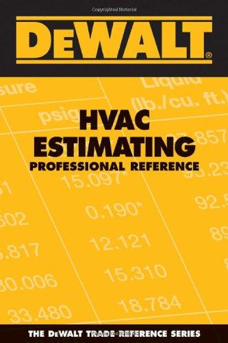 DEWALT HVAC Estimating Professional Reference (DeWalt Trade Reference Series)