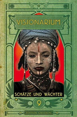 VISIONARIUM 9: Schätze und Wächter (German Edition)