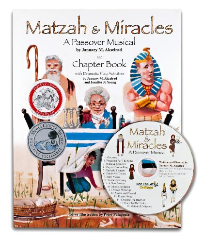 Matzah & Miracles, A Passover Musical and Chapter Book (Winner of a Parents