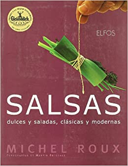 Salsas Dulces, Saladas, Clasicas y Modernas (Spanish Edition): Michel Roux: 9788484232087: Amazon.com: Books