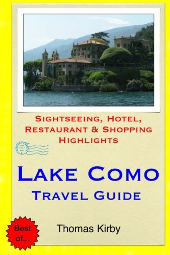 Download Lake Como Travel Guide: Sightseeing, Hotel, Restaurant & Shopping Highlights ebook