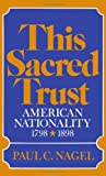 img - for This Sacred Trust: American Nationality 1798-1898 book / textbook / text book