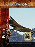 Exotic Worlds - Peru - World of the Condor