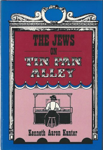- Jews on Tin Pan Alley: The Jewish Contribution to American Popular Music, 1830-1940