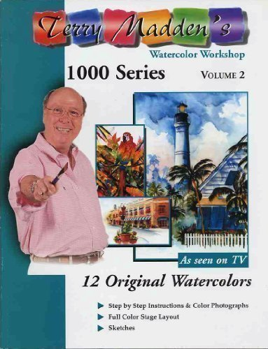Terry Madden Art - Terry Madden's Watercolor Workshop 1000 Series Vol. 2