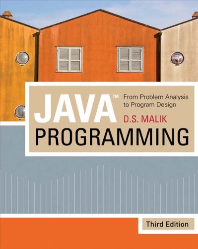 Java Programming From Problem Analysis To Program Design by Malik, D. S. [Cengage,2007] (Paperback) 3rd Edition by Cengage,2007
