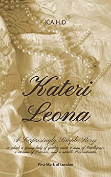 Kateri Leona: A Surprisingly Simple Story (Mark of London Book 1) by [K. A. H. D]