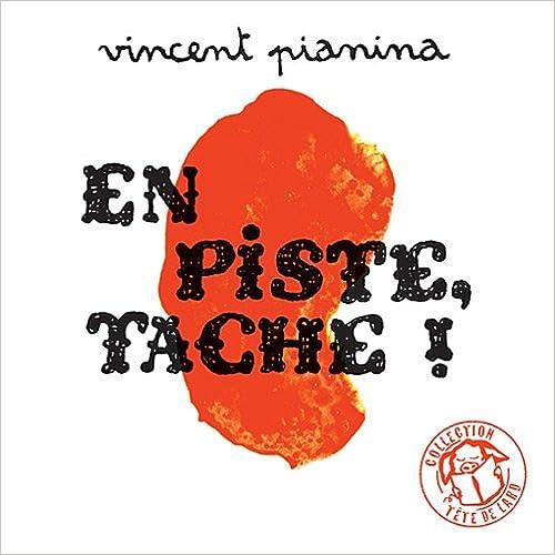 Livres en français téléchargement gratuit pdf En piste, tache ! 236474136X PDF by Vincent Pianina