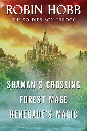 (The Soldier Son Trilogy Bundle: Shaman's Crossing, Forest Mage, and Renegade's Magic)