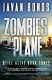 Zombies On A Plane: Still Alive Book Three (Volume 3)