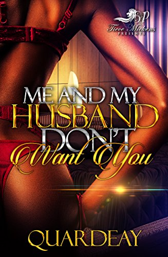 Me & My Husband Don't Want You