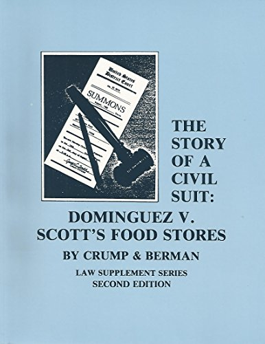 The Story of a Civil Suit: Dominguez v. Scott's Food Stores (Law Supplement (Civil Suits)