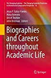img - for Biographies and Careers throughout Academic Life (The Changing Academy   The Changing Academic Profession in International Comparative Perspective) book / textbook / text book
