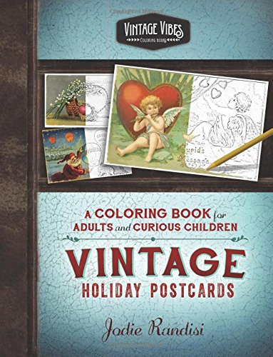 Download Vintage Holiday Postcards Coloring Book: For Adults and Curious Children (Vintage Vibes Coloring Books) (Volume 2) ebook