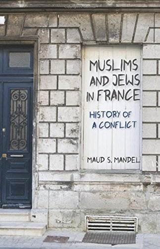 Muslims and Jews in France: History of a Conflict
