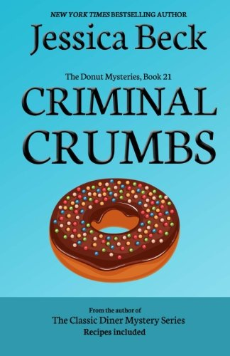 Criminal Crumbs: Donut Mystery #21 (The Donut Mysteries) (Volume 21) (Crumb The Baking Book compare prices)