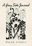 A Grey Side Journal, Dylan Sydney, 1477124950