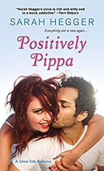 Positively Pippa (The Ghost Falls Series) by [Hegger, Sarah]