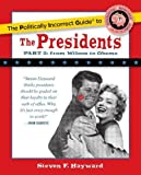 img - for The Politically Incorrect Guide to the Presidents, Part 2: From Wilson to Obama (The Politically Incorrect Guides) book / textbook / text book