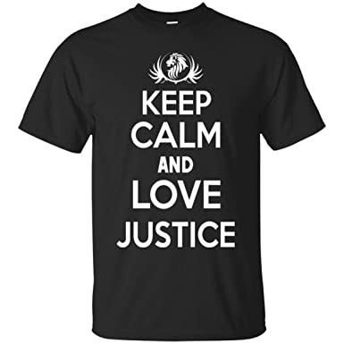 Keep Calm And Love Justice Black T Shirt Gifts For Men Women Birthday Cotton S 5XL