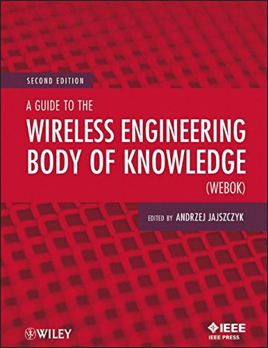 A Guide to the Wireless Engineering Body of Knowledge (WEBOK) (Engineering Knowledge)