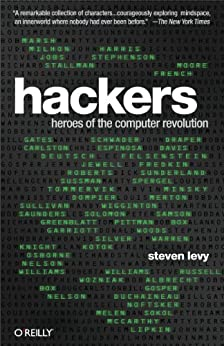 Hackers: Heroes of the Computer Revolution - 25th Anniversary Edition by [Levy, Steven]