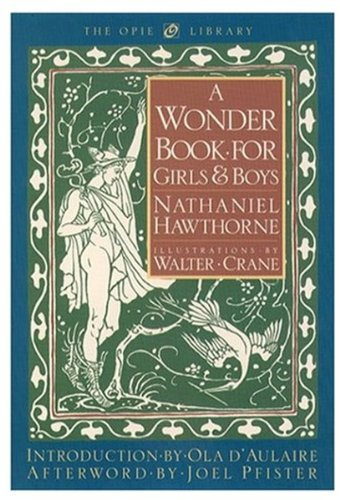 Download A Wonder Book for Girls and Boys (The Iona and Peter Opie Library of Children's Literature) PDF