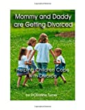Mommy and Daddy are getting Divorced, Kristine Turner, 0984541756