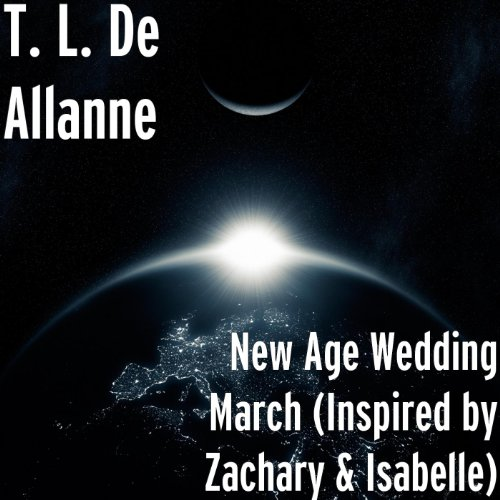 Amazon New Age Wedding March Inspired By Zachary Amp Isabelle T L De Allanne MP3 Downloads