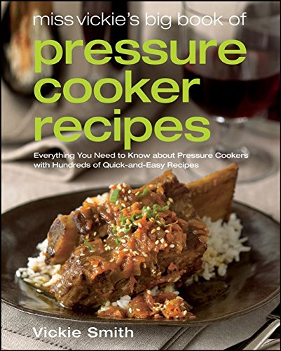Miss Vickie's Big Book of Pressure Cooker Recipes (Quinn Cook Jersey)