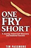 One Fry Short, Tim Passmore, 1604776765