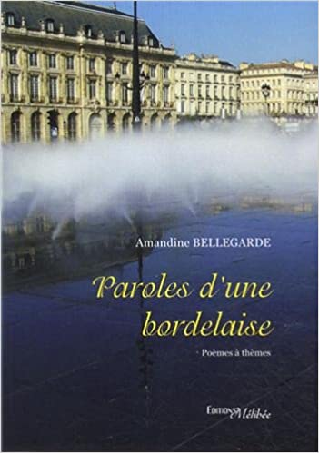 Téléchargez des ebooks epub gratuits pour Android Paroles d'une Bordelaise 2362521516 in French FB2