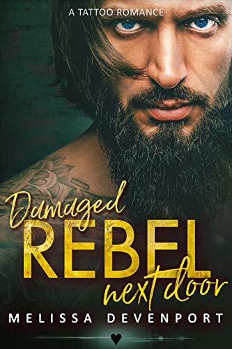 Damaged Rebel Next Door: A Tattoo Romance (Hot Ink Book 1)
