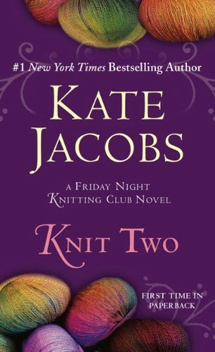 Knitting Club Book : Full friday night knitting club book series by kate jacobs