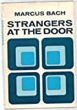 Strangers at the Door, Marcus Bach, 0687399467