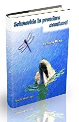 Schwackis la première aventure! (Les histoires de petit du cygne t. 1) (French Edition)