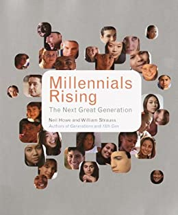 Millennials Rising: The Next Great Generation by [Howe, Neil, Strauss, William]
