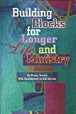Building Blocks for Longer Life and Ministry, Tommy Yessick, 0767334361