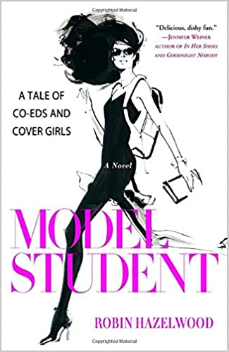 amazon model student a tale of co eds and cover girls robin