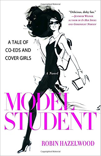 Model Student: A Tale of Co-eds and Cover Girls PDF