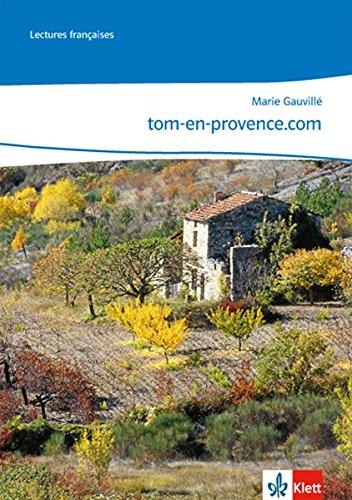 tom-en-provence.com: Lektüre mit Audio-CD Klasse 9/10: B1 (Lectures françaises)