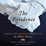img - for By Kate Andersen Brower - The Residence: Inside the Private World of the White House (Unabridged) (2015-04-22) [Audio CD] book / textbook / text book