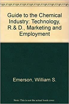 Book Guide to the Chemical Industry: Technology, R.and D., Marketing and Employment