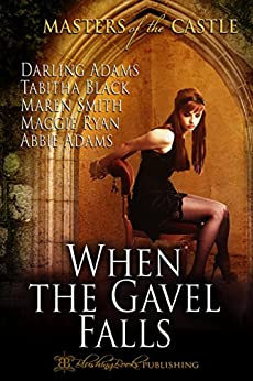 When The Gavel Falls (Masters of the Castle) by [Black, Tabitha, Adams, Darling, Ryan, Maggie, Smith, Maren, Adams, Abbie]