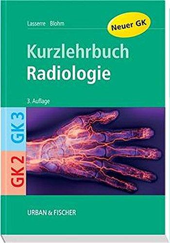 Radiologie: Kurzlehrbuch zu GK 2 und GK 3 (Kurzlehrbücher)