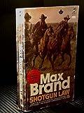 Shotgun Law, Max brand, 0671817515