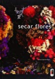 img - for Secar Flores (Spanish Edition) book / textbook / text book
