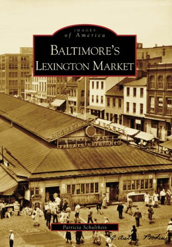 Baltimore's Lexington Market (MD) (Images of America)